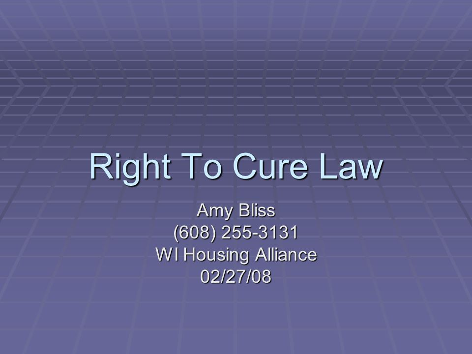 Right To Cure Law Amy Bliss (608) 255-3131 WI Housing Alliance 02/27/08