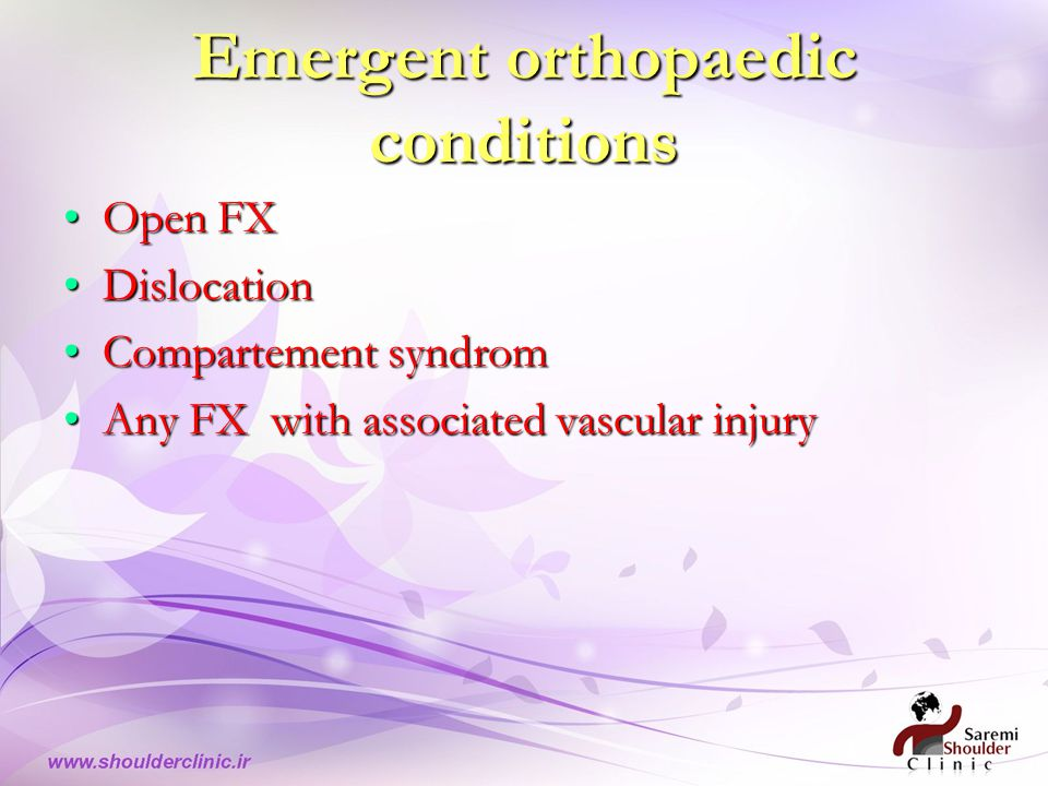 Emergent orthopaedic conditions Open FXOpen FX DislocationDislocation Compartement syndromCompartement syndrom Any FX with associated vascular injuryAny FX with associated vascular injury