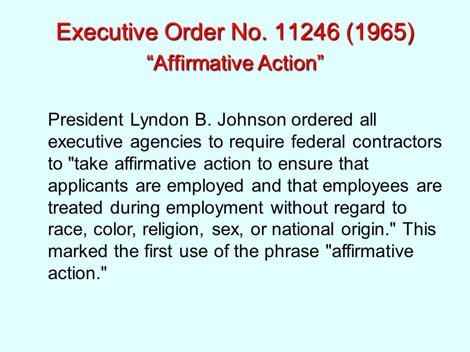 Executive Order No. 11246 (1965) Affirmative Action President Lyndon B.