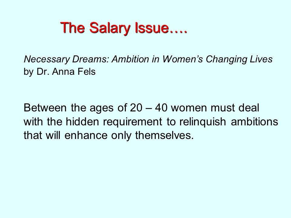 The Salary Issue…. Necessary Dreams: Ambition in Women's Changing Lives by Dr.