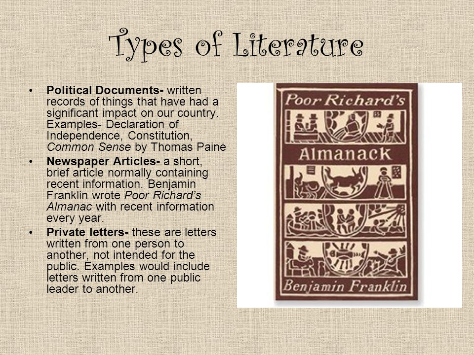 Types of Literature Political Documents- written records of things that have had a significant impact on our country.