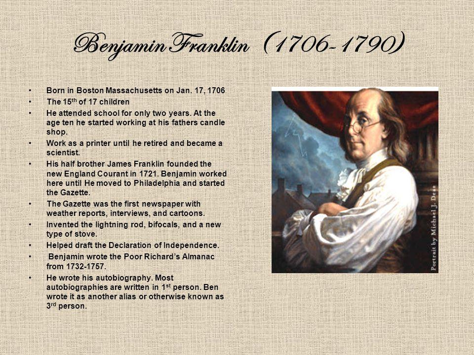 Benjamin Franklin (1706-1790) Born in Boston Massachusetts on Jan.