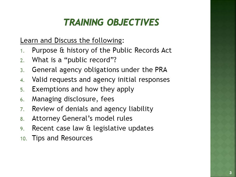 Learn and Discuss the following: 1. Purpose & history of the Public Records Act 2.