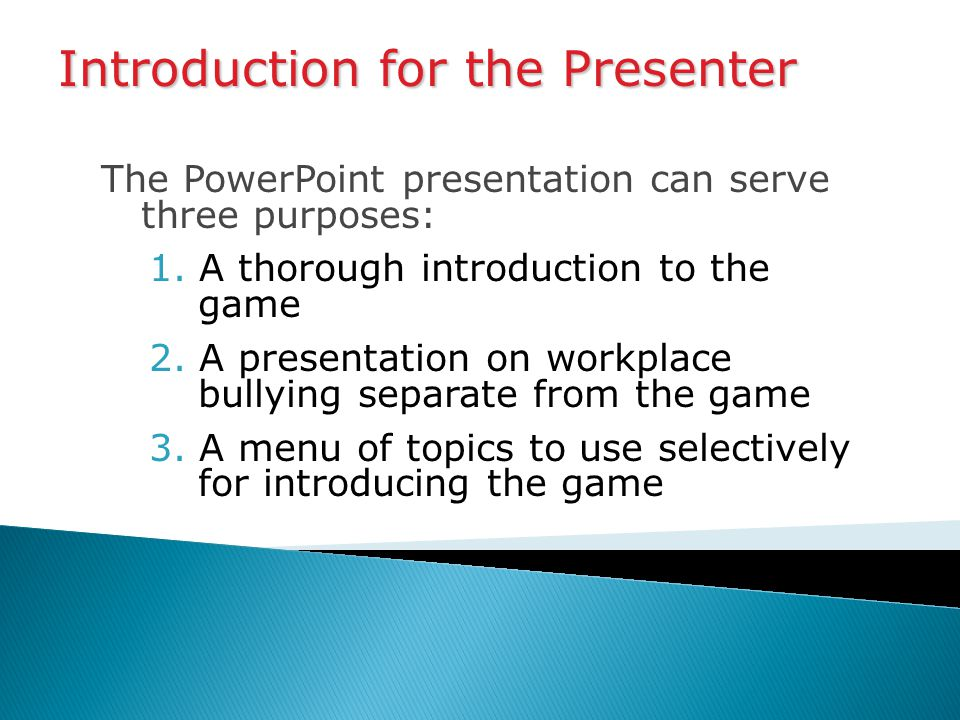 The PowerPoint presentation can serve three purposes: 1.