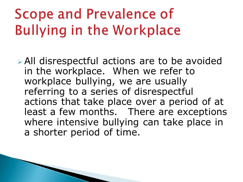  All disrespectful actions are to be avoided in the workplace.