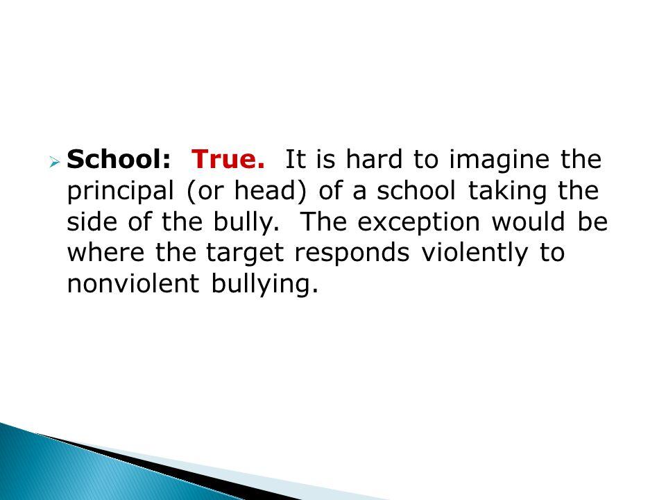  School: True.