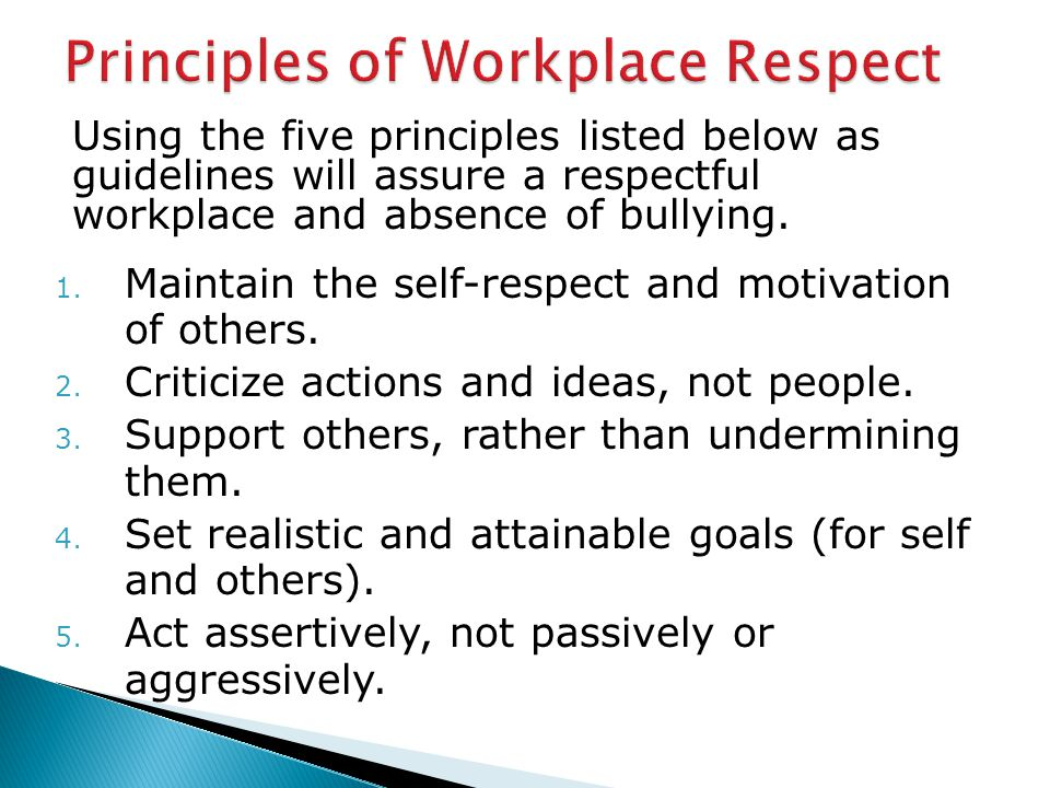 1. Maintain the self-respect and motivation of others.