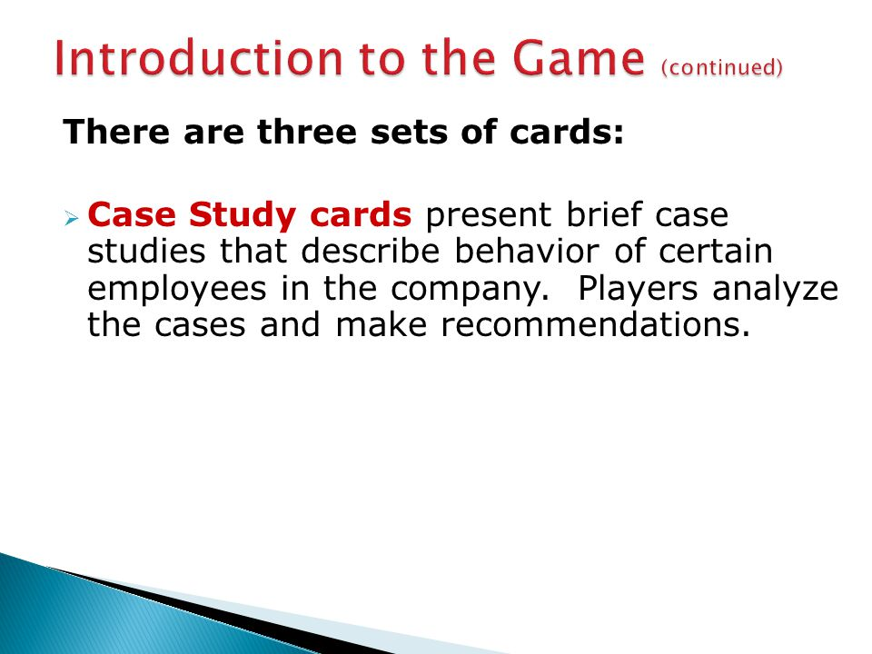 There are three sets of cards:  Case Study cards present brief case studies that describe behavior of certain employees in the company.