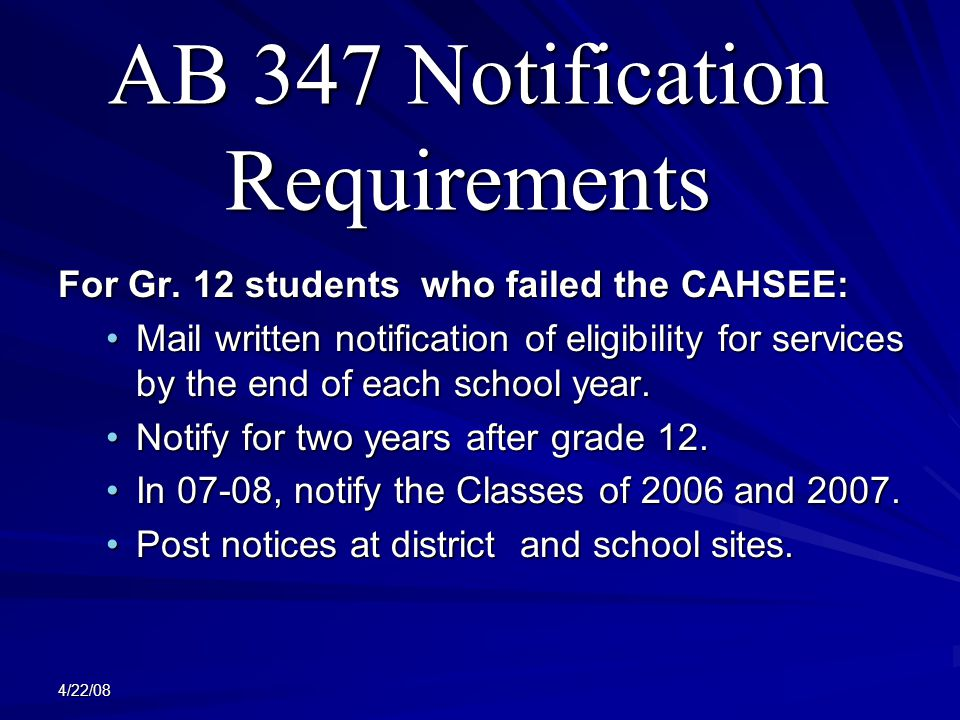 4/22/08 AB 347 Notification Requirements For Gr.