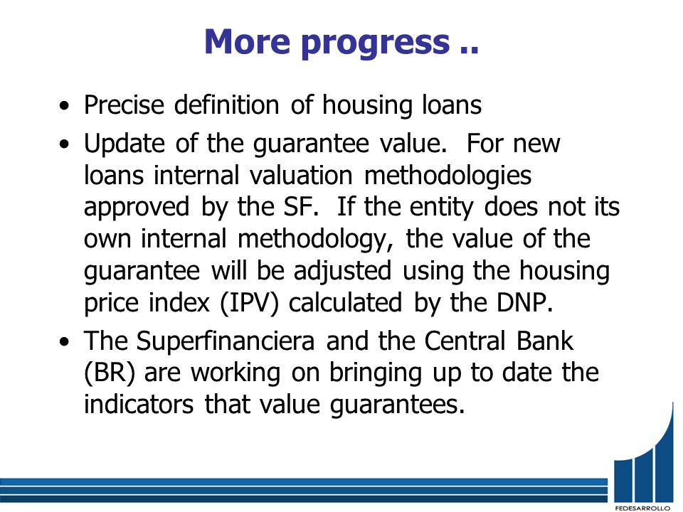 More progress.. Precise definition of housing loans Update of the guarantee value.