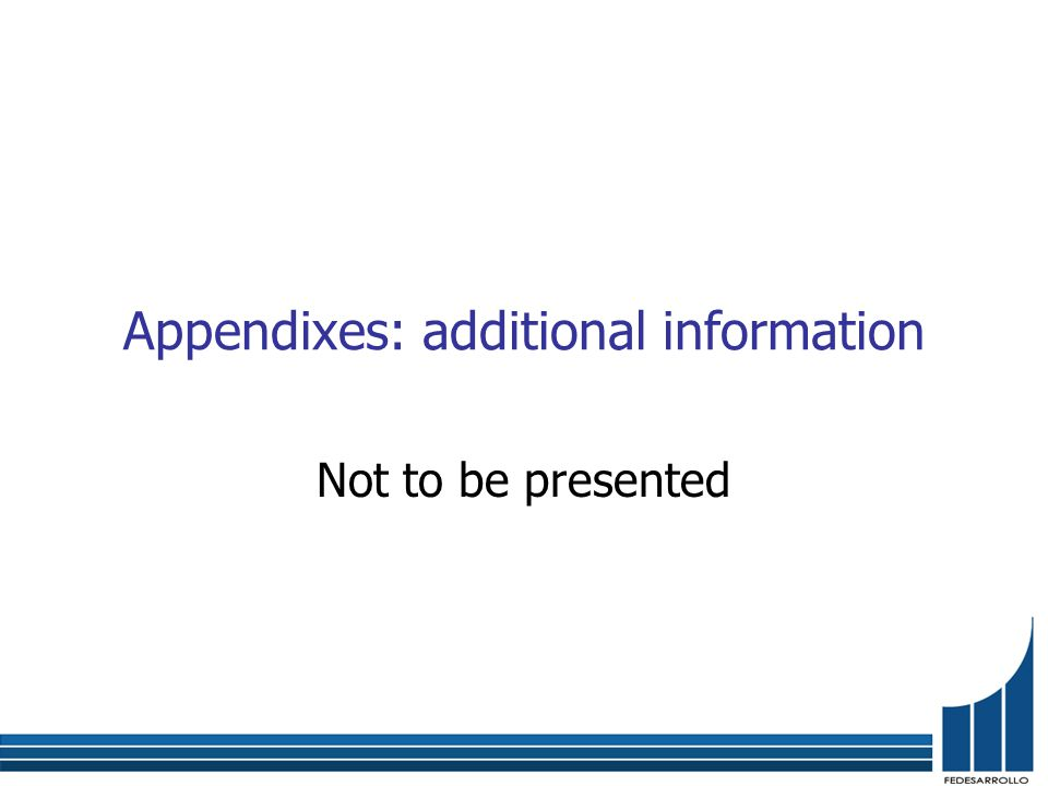 Appendixes: additional information Not to be presented