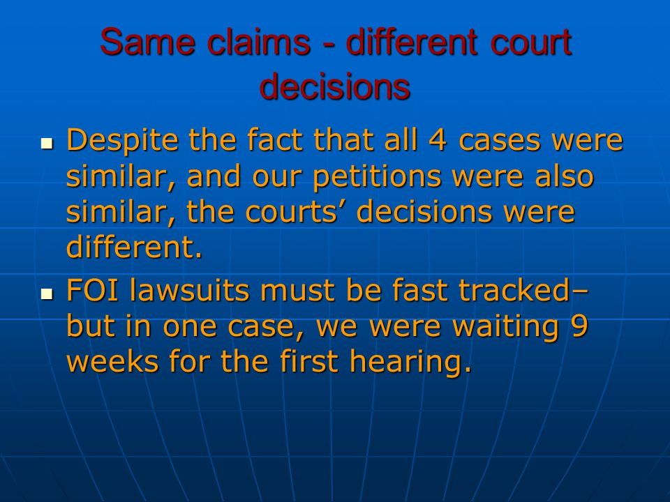 Same claims - different court decisions Despite the fact that all 4 cases were similar, and our petitions were also similar, the courts' decisions wer