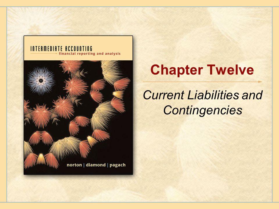 Chapter Twelve Current Liabilities and Contingencies