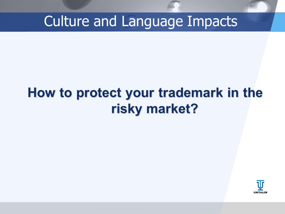Culture and Language Impacts How to protect your trademark in the risky market?