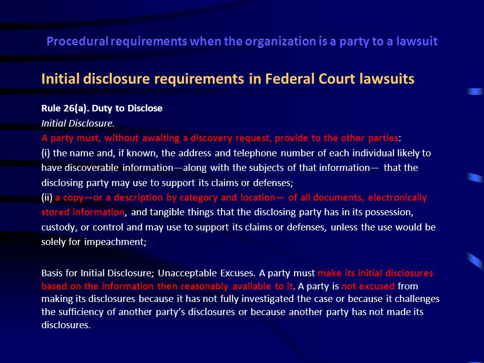 Procedural requirements when the organization is a party to a lawsuit Stages of a lawsuit  Complaint (Federal Court) or Petition (Kansas or Missouri