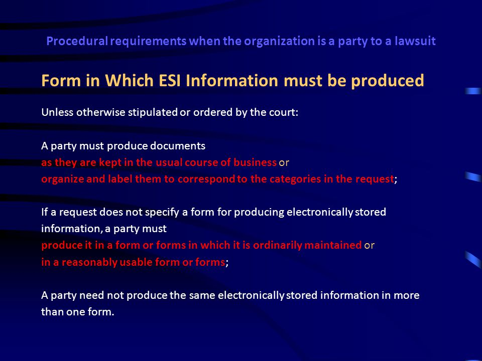 Procedural requirements when the organization is a party to a lawsuit Requirements with respect to Requests for Production of Documents Rule 34.