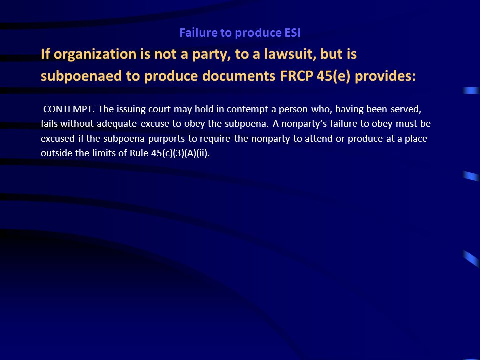 Failure to produce ESI Spoliation – Presumptions & Jury Instructions Kansas Kansas law generally provides that failure to throw light upon an issue peculiar with any parties' own knowledge or reach raises a presumption open to explanation, of course, that the concealed information was unfavorable to him. Pattern Jury Instruction If a party to [the] case has failed to offer evidence within his power to produce, you may infer that the evidence would have been adverse to that party, if you believe each of the following elements: (1) The evidence was under the control of the party and could have been produced by the exercise of reasonable diligence.