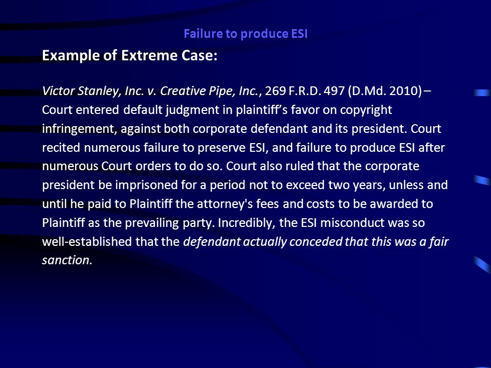 Failure to produce ESI How Serious Are the Federal Courts About ESI Disclosure and Production? Case Studies and Examples Morgan Stanley - $1.45 billio