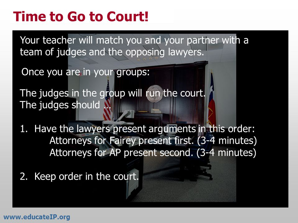 Get Ready for Court To prepare for court… Think of arguments you will make to the judges about the four questions.