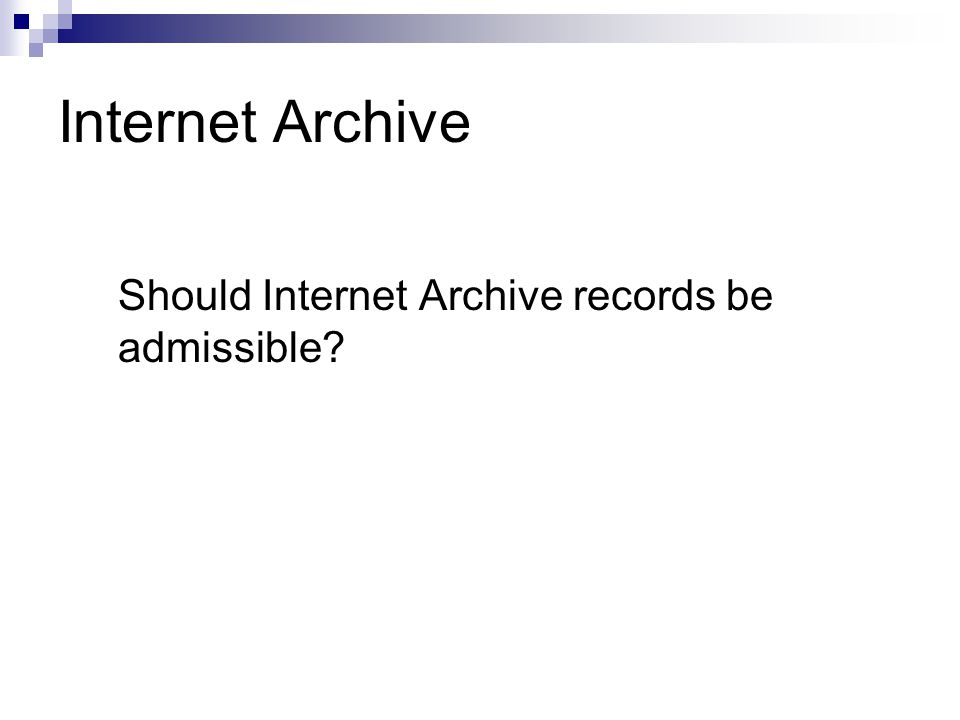 Internet Archive Should Internet Archive records be admissible