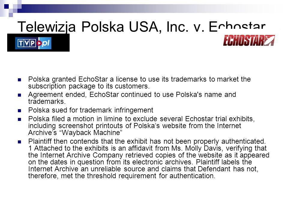 Telewizja Polska USA, Inc. v. Echostar, 2004 Polska granted EchoStar a license to use its trademarks to market the subscription package to its custome