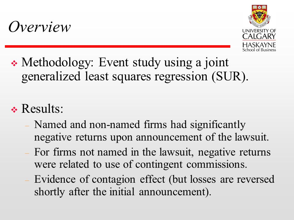 Overview v Methodology: Event study using a joint generalized least squares regression (SUR). v Results: – Named and non-named firms had significantly