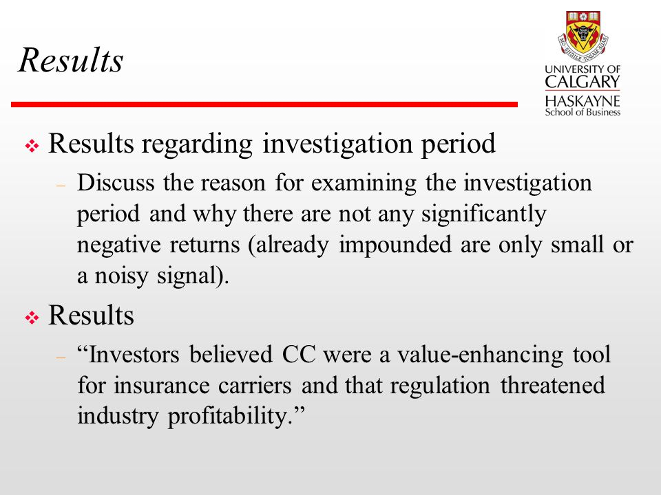 Results v Results regarding investigation period – Discuss the reason for examining the investigation period and why there are not any significantly negative returns (already impounded are only small or a noisy signal).