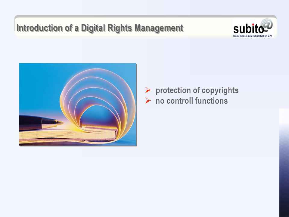 Introduction of a Digital Rights Management  protection of copyrights  no controll functions