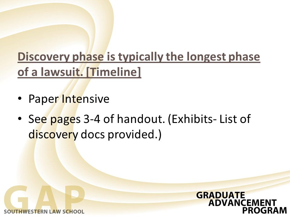 Discovery phase is typically the longest phase of a lawsuit.
