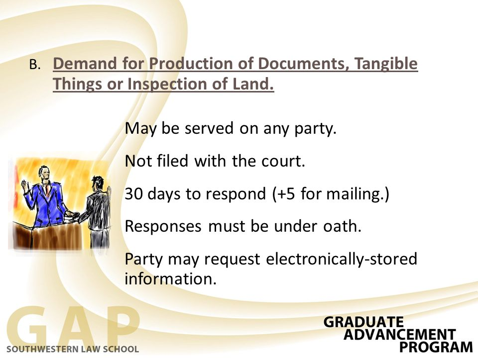 B.Demand for Production of Documents, Tangible Things or Inspection of Land.