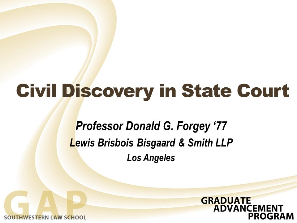 Civil Discovery in State Court Professor Donald G.