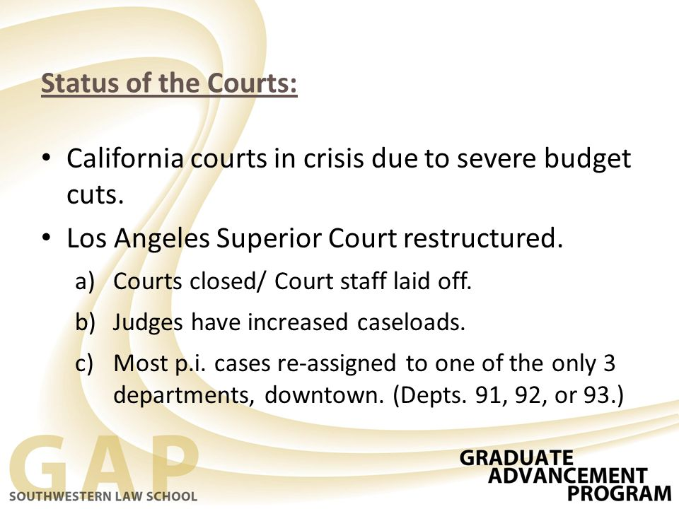 Status of the Courts: California courts in crisis due to severe budget cuts.