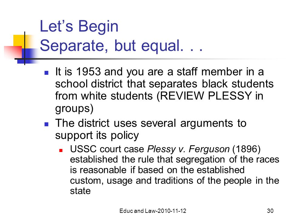 Educ and Law-2010-11-1230 Let's Begin Separate, but equal...
