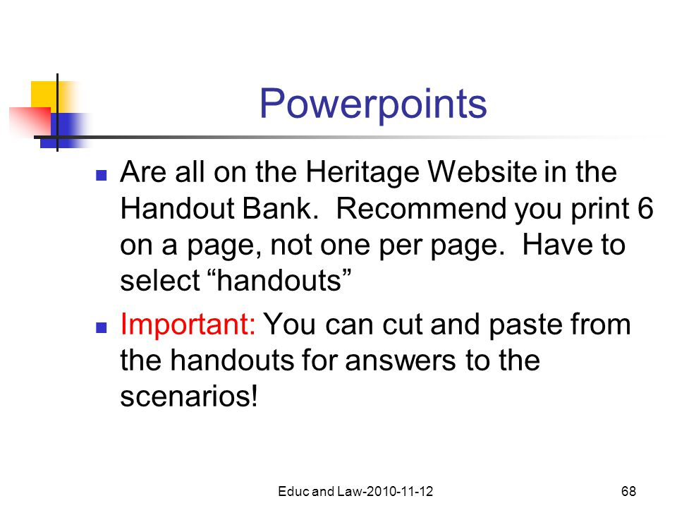 Educ and Law-2010-11-1268 Powerpoints Are all on the Heritage Website in the Handout Bank.