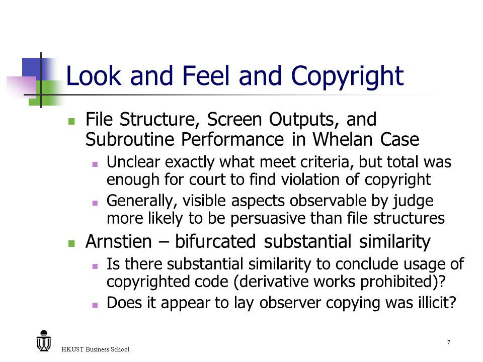 HKUST Business School 7 Look and Feel and Copyright File Structure, Screen Outputs, and Subroutine Performance in Whelan Case Unclear exactly what mee