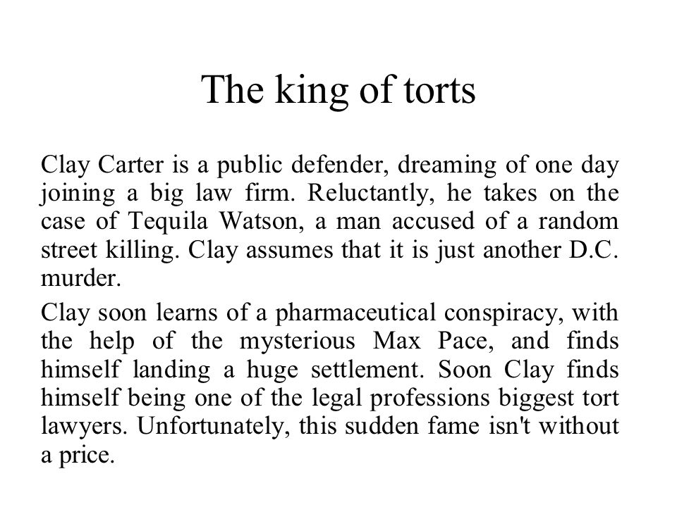 The king of torts Clay Carter is a public defender, dreaming of one day joining a big law firm.