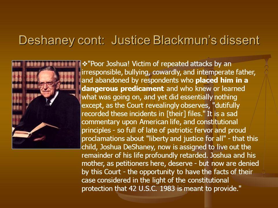Deshaney cont: Justice Blackmun's dissent  Poor Joshua.