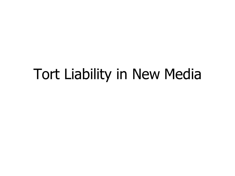 Tort Liability in New Media