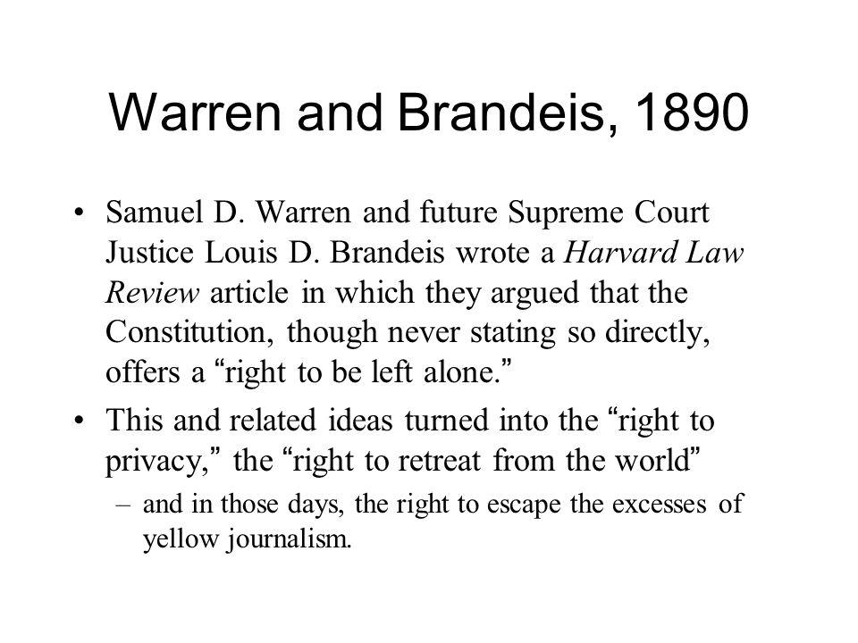 Warren and Brandeis, 1890 Samuel D. Warren and future Supreme Court Justice Louis D.