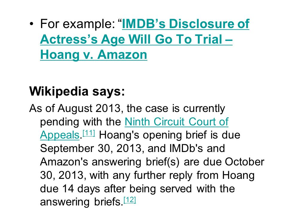 For example: IMDB's Disclosure of Actress's Age Will Go To Trial – Hoang v.