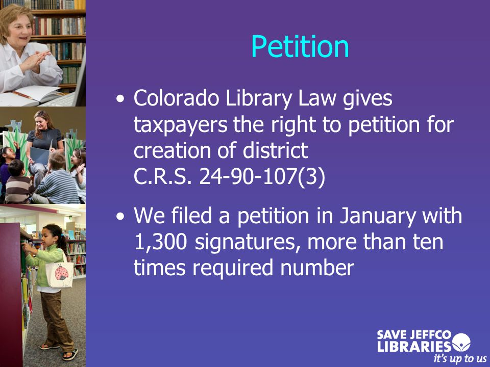 Petition Colorado Library Law gives taxpayers the right to petition for creation of district C.R.S.