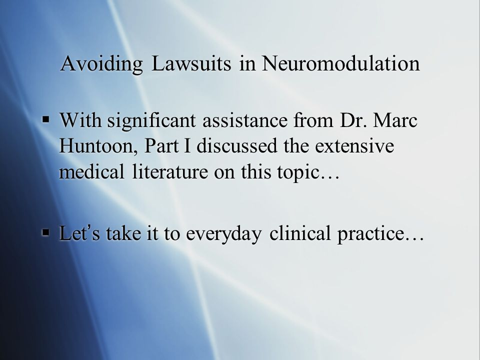 Avoiding Lawsuits in Neuromodulation  With significant assistance from Dr.