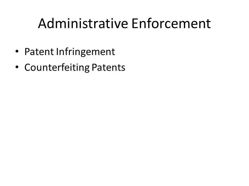 Administrative Enforcement Patent Infringement Counterfeiting Patents