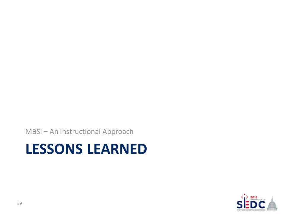 LESSONS LEARNED MBSI – An Instructional Approach 39