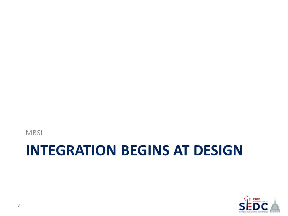 INTEGRATION BEGINS AT DESIGN MBSI 8