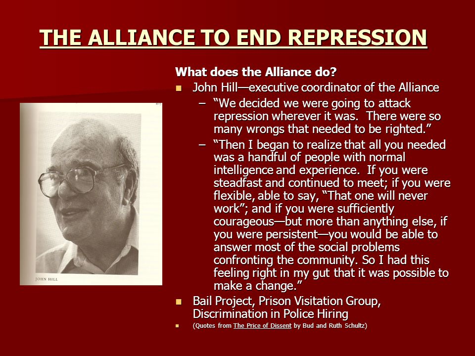 THE ALLIANCE TO END REPRESSION What does the Alliance do.