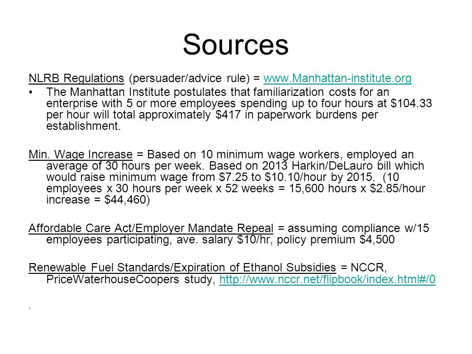 Sources NLRB Regulations (persuader/advice rule) = www.Manhattan-institute.orgwww.Manhattan-institute.org The Manhattan Institute postulates that familiarization costs for an enterprise with 5 or more employees spending up to four hours at $104.33 per hour will total approximately $417 in paperwork burdens per establishment.