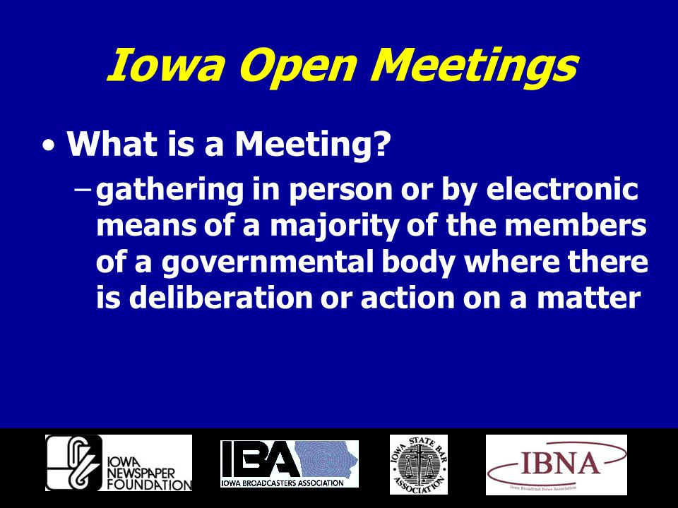 Iowa Open Meetings What is a Meeting.