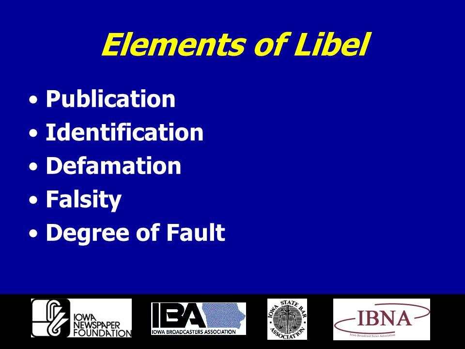 Elements of Libel Publication Identification Defamation Falsity Degree of Fault
