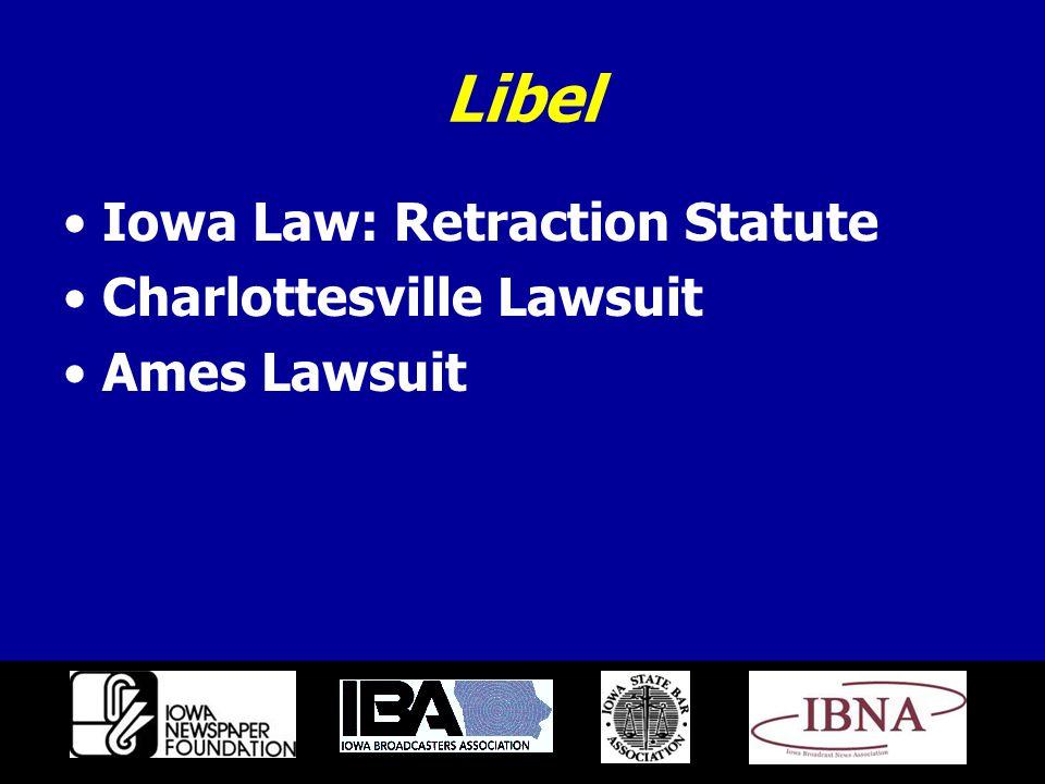Libel Iowa Law: Retraction Statute Charlottesville Lawsuit Ames Lawsuit